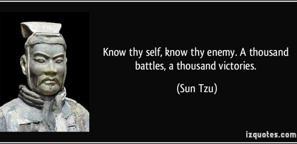quote-know-thy-self-know-thy-enemy-a-thousand-battles-a-thousand-victories-sun-tzu-188556-602x292